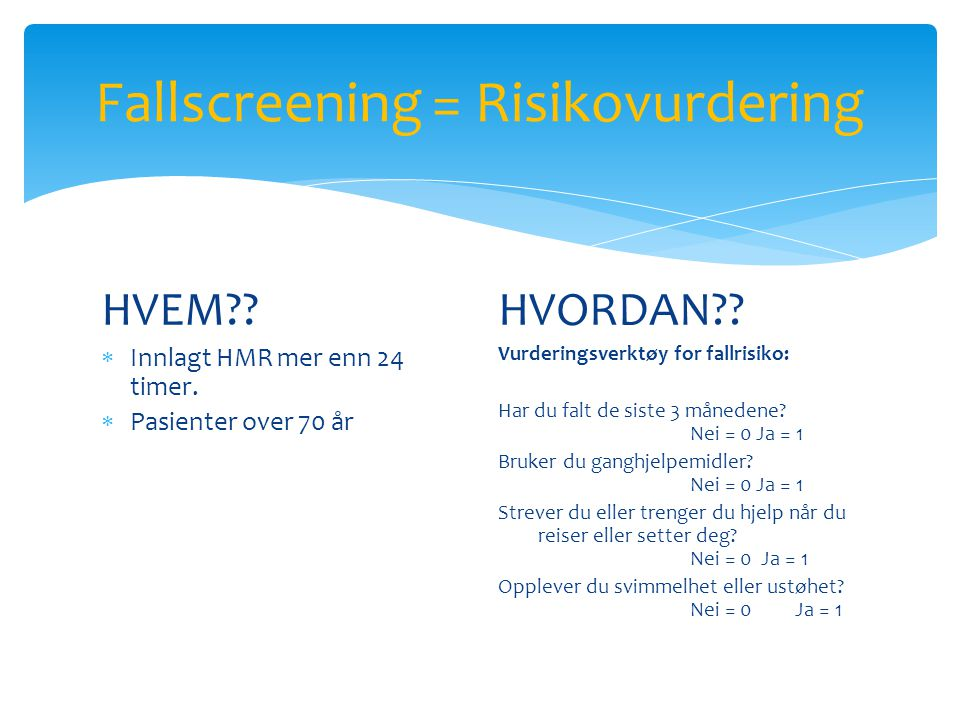 Fallscreening = Risikovurdering