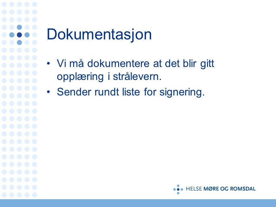 Dokumentasjon Vi må dokumentere at det blir gitt opplæring i strålevern.