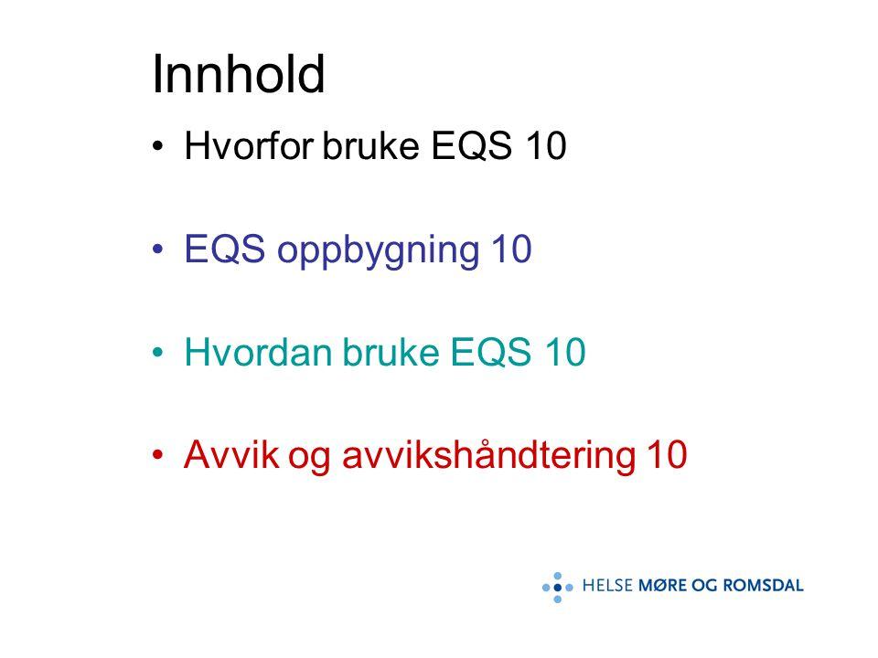 Innhold Hvorfor bruke EQS 10 EQS oppbygning 10 Hvordan bruke EQS 10