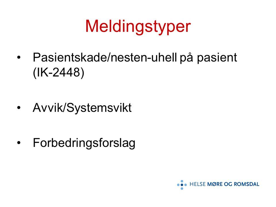 Meldingstyper Pasientskade/nesten-uhell på pasient (IK-2448)