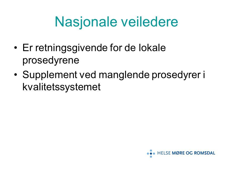 Nasjonale veiledere Er retningsgivende for de lokale prosedyrene