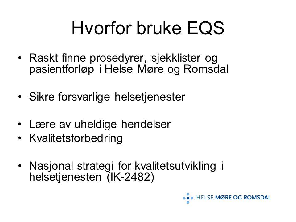 Hvorfor bruke EQS Raskt finne prosedyrer, sjekklister og pasientforløp i Helse Møre og Romsdal. Sikre forsvarlige helsetjenester.