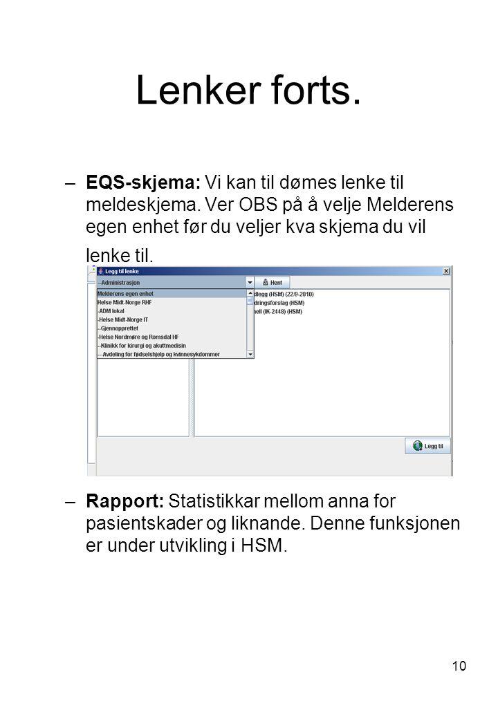 Lenker forts. EQS-skjema: Vi kan til dømes lenke til meldeskjema. Ver OBS på å velje Melderens egen enhet før du veljer kva skjema du vil lenke til.