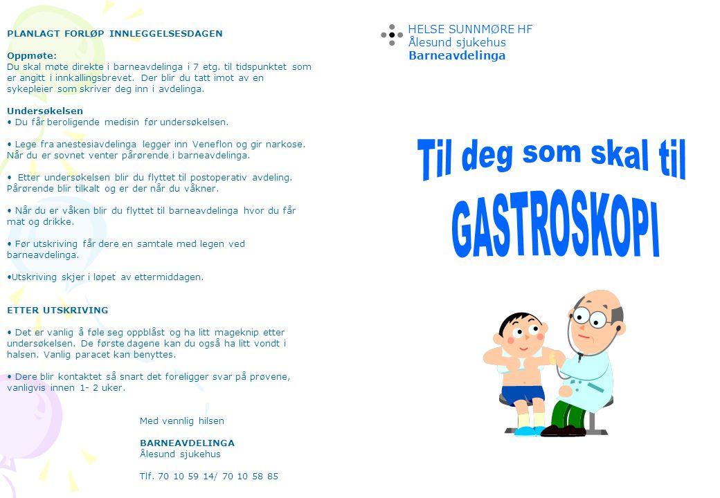 Til deg som skal til GASTROSKOPI HELSE SUNNMØRE HF Ålesund sjukehus