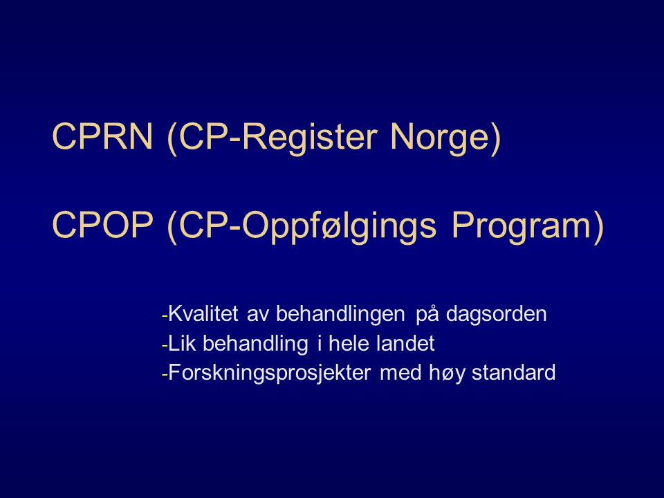 CPRN (CP-Register Norge) CPOP (CP-Oppfølgings Program)