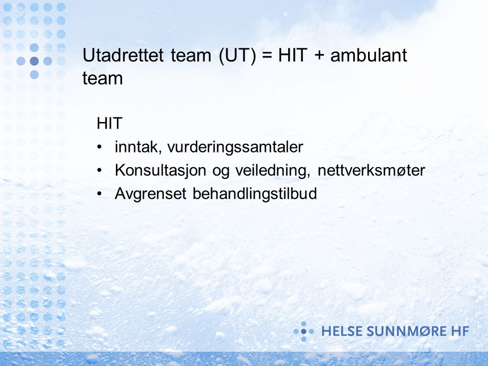 Utadrettet team (UT) = HIT + ambulant team