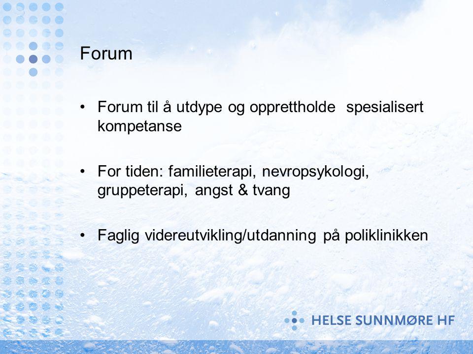 Forum Forum til å utdype og opprettholde spesialisert kompetanse