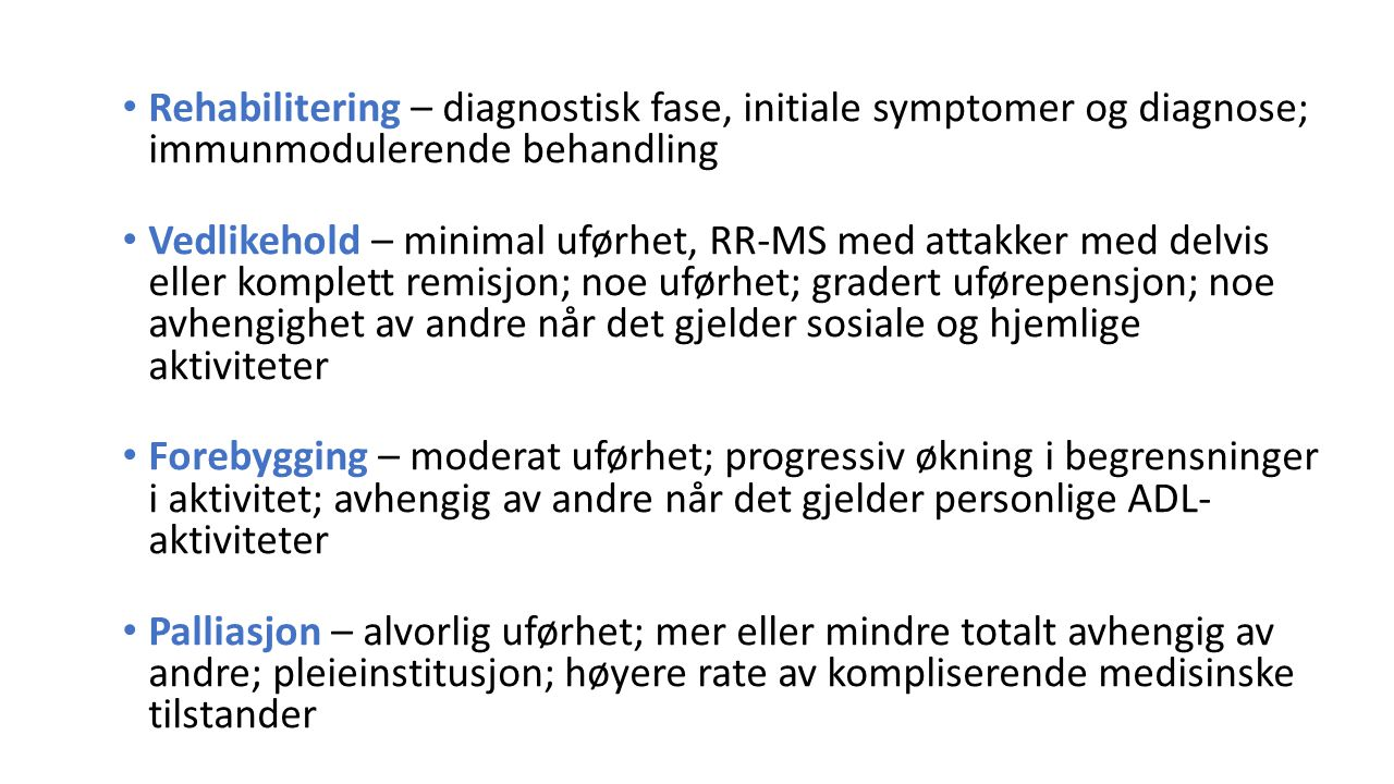 Rehabilitering – diagnostisk fase, initiale symptomer og diagnose; immunmodulerende behandling