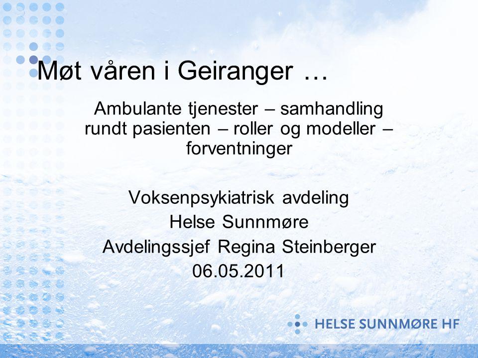 Møt våren i Geiranger … Ambulante tjenester – samhandling rundt pasienten – roller og modeller – forventninger.