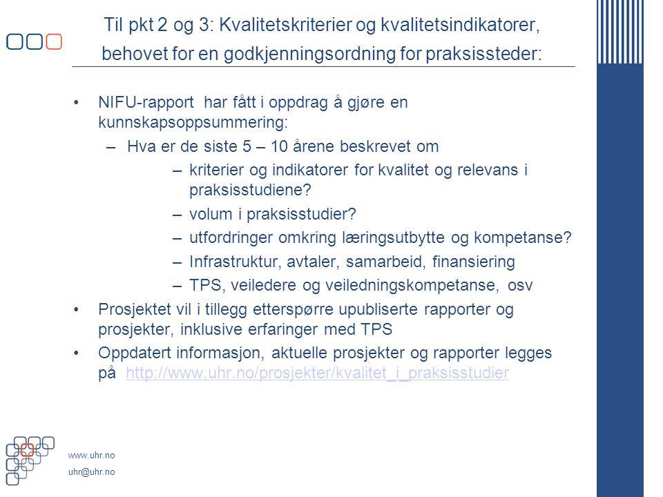 Til pkt 2 og 3: Kvalitetskriterier og kvalitetsindikatorer, behovet for en godkjenningsordning for praksissteder: