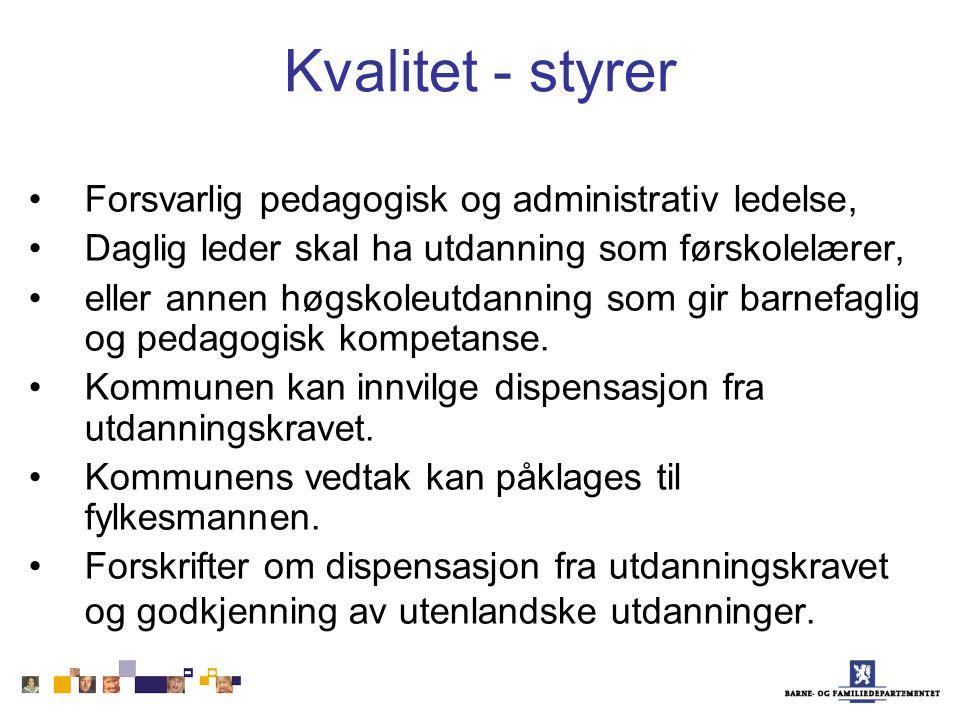 Kvalitet - styrer Forsvarlig pedagogisk og administrativ ledelse,