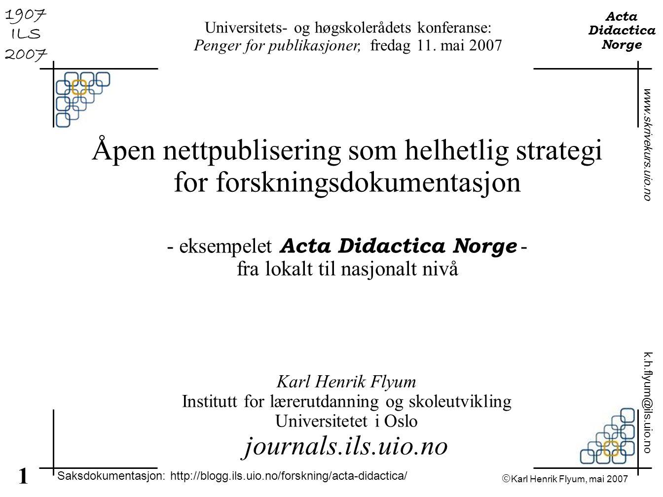 - eksempelet Acta Didactica Norge - fra lokalt til nasjonalt nivå