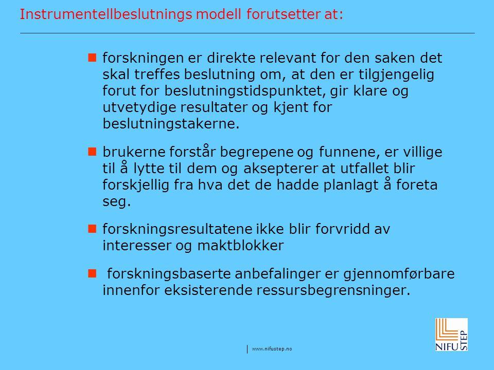 Instrumentellbeslutnings modell forutsetter at: