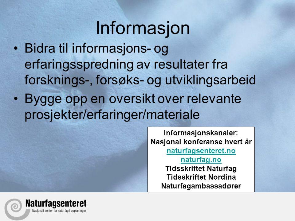 Informasjon Bidra til informasjons- og erfaringsspredning av resultater fra forsknings-, forsøks- og utviklingsarbeid.
