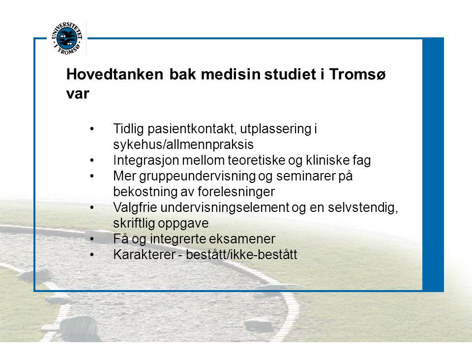 Hovedtanken bak medisin studiet i Tromsø var