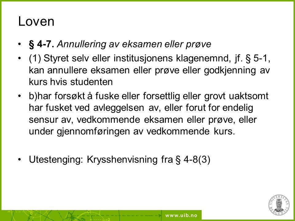 Loven § 4-7. Annullering av eksamen eller prøve