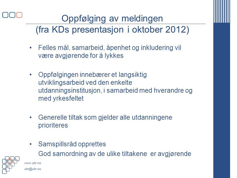Oppfølging av meldingen (fra KDs presentasjon i oktober 2012)