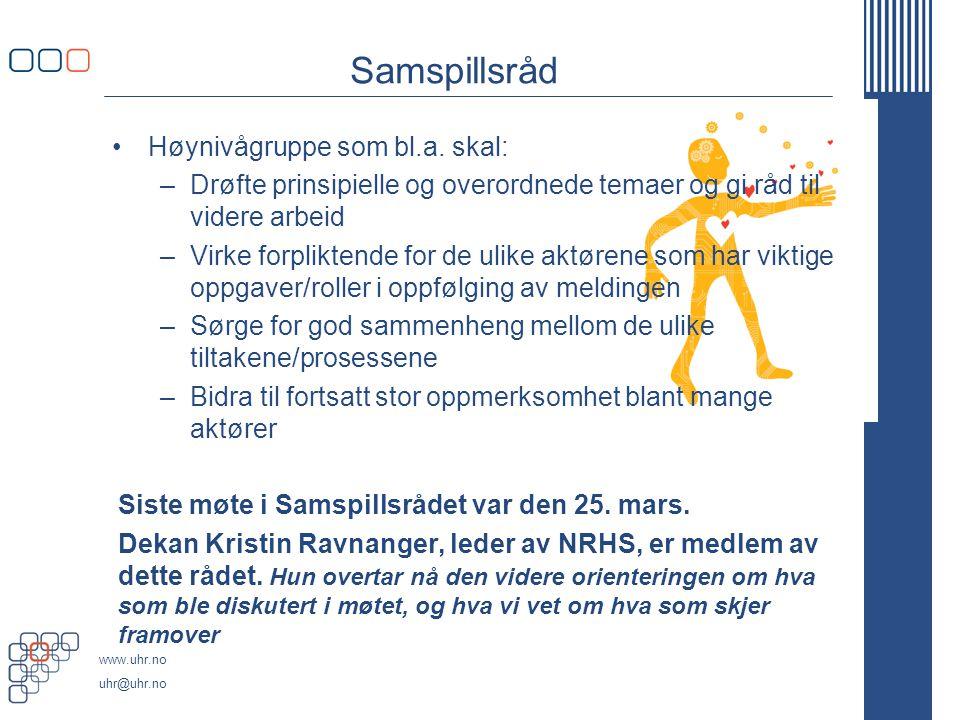 Samspillsråd Høynivågruppe som bl.a. skal: