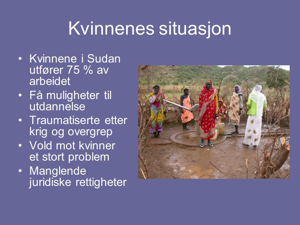 Kvinnenes situasjon Kvinnene i Sudan utfører 75 % av arbeidet