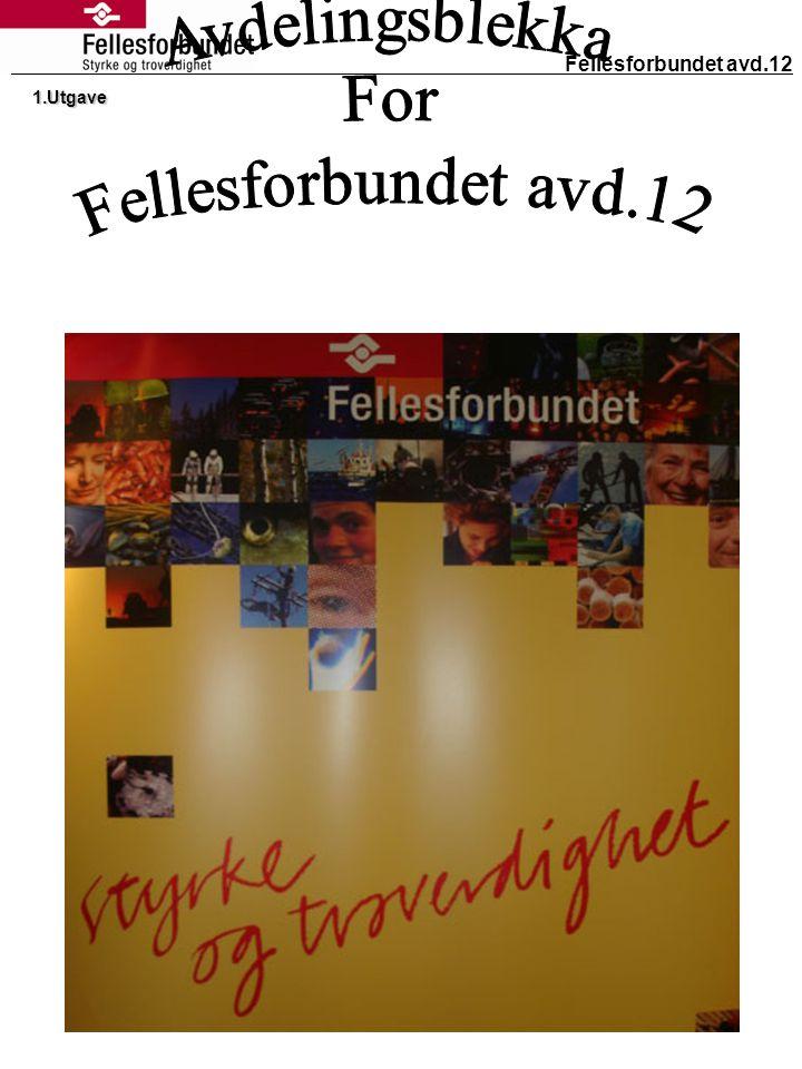 Avdelingsblekka For Fellesforbundet avd.12 Fellesforbundet avd.12