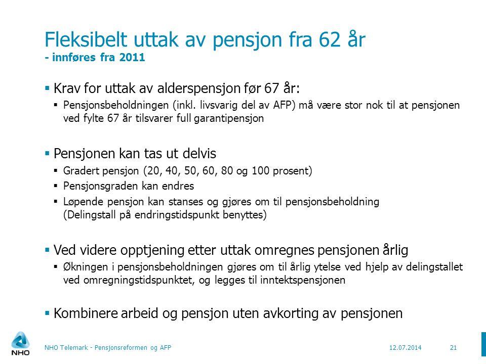Fleksibelt uttak av pensjon fra 62 år - innføres fra 2011