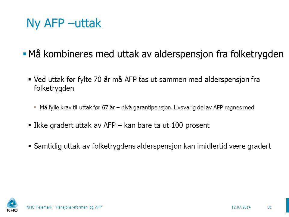 Ny AFP –uttak Må kombineres med uttak av alderspensjon fra folketrygden.