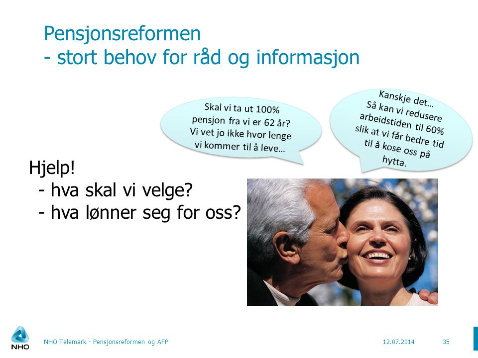 Pensjonsreformen - stort behov for råd og informasjon