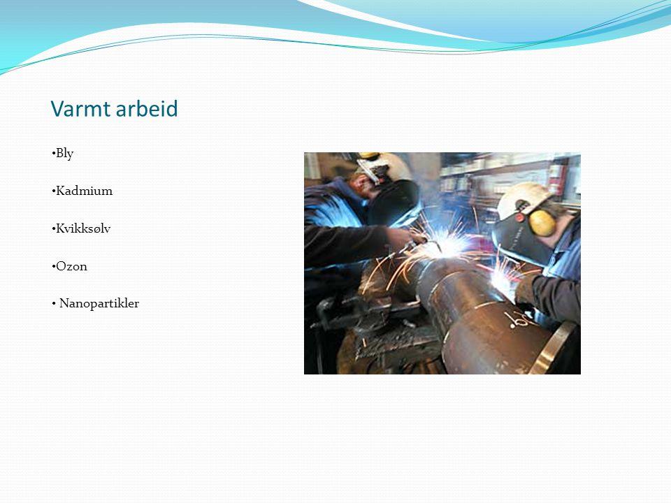 Varmt arbeid Bly Kadmium Kvikksølv Ozon Nanopartikler