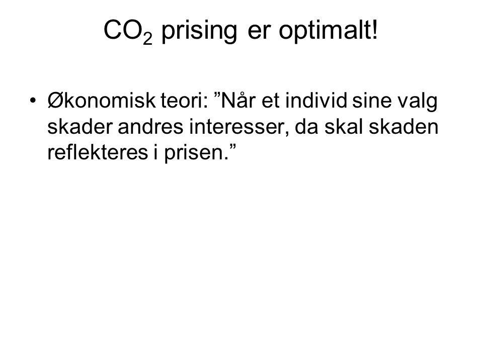 CO2 prising er optimalt.