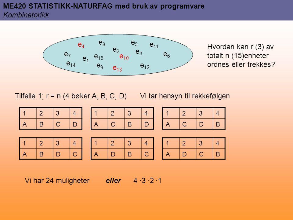 ME420 STATISTIKK-NATURFAG med bruk av programvare Kombinatorikk
