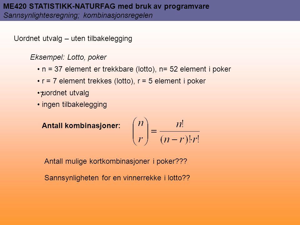 ME420 STATISTIKK-NATURFAG med bruk av programvare Sannsynlightesregning; kombinasjonsregelen