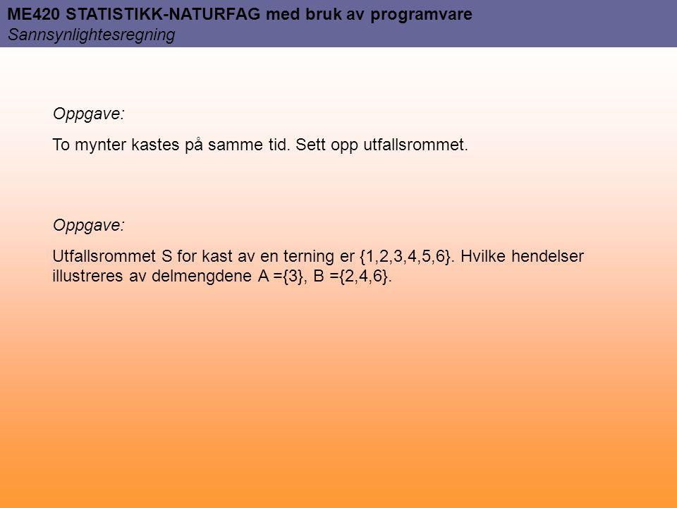 ME420 STATISTIKK-NATURFAG med bruk av programvare Sannsynlightesregning