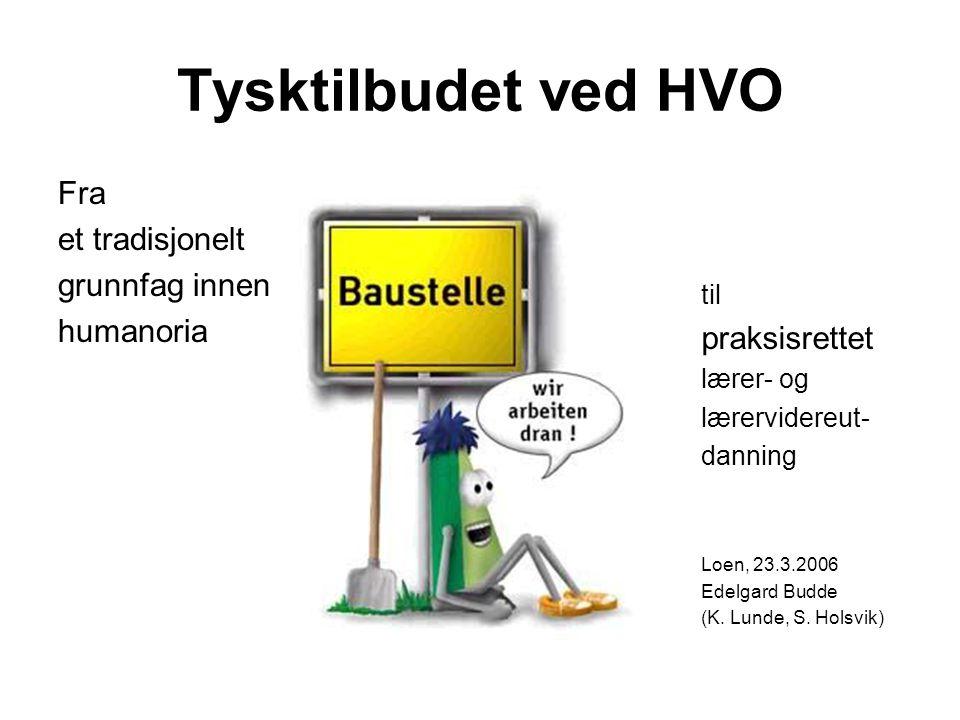 Tysktilbudet ved HVO Fra et tradisjonelt grunnfag innen humanoria