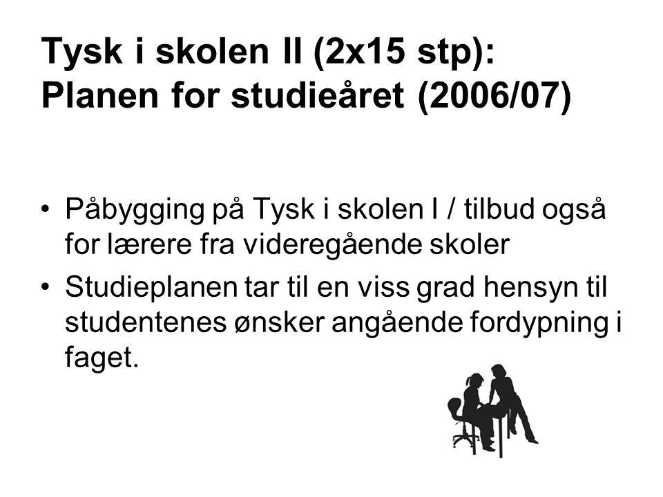 Tysk i skolen II (2x15 stp): Planen for studieåret (2006/07)