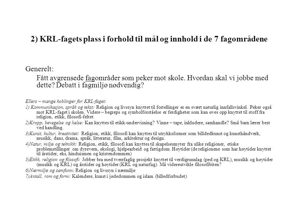 2) KRL-fagets plass i forhold til mål og innhold i de 7 fagområdene