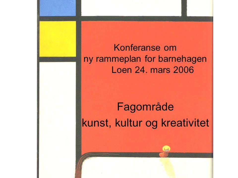 Konferanse om ny rammeplan for barnehagen Loen 24. mars 2006