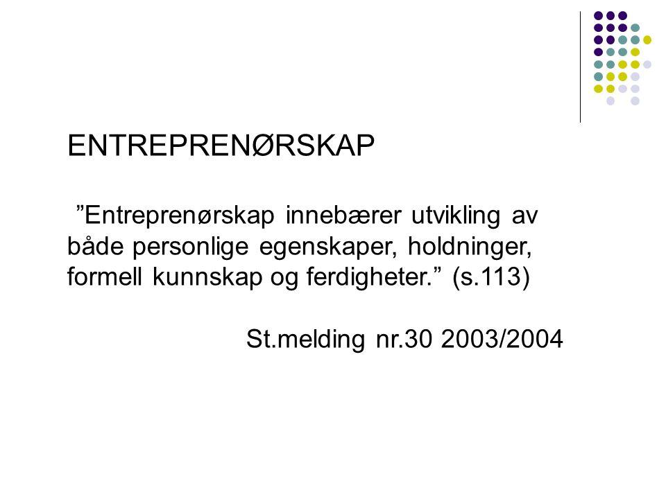 ENTREPRENØRSKAP St.melding nr.30 2003/2004