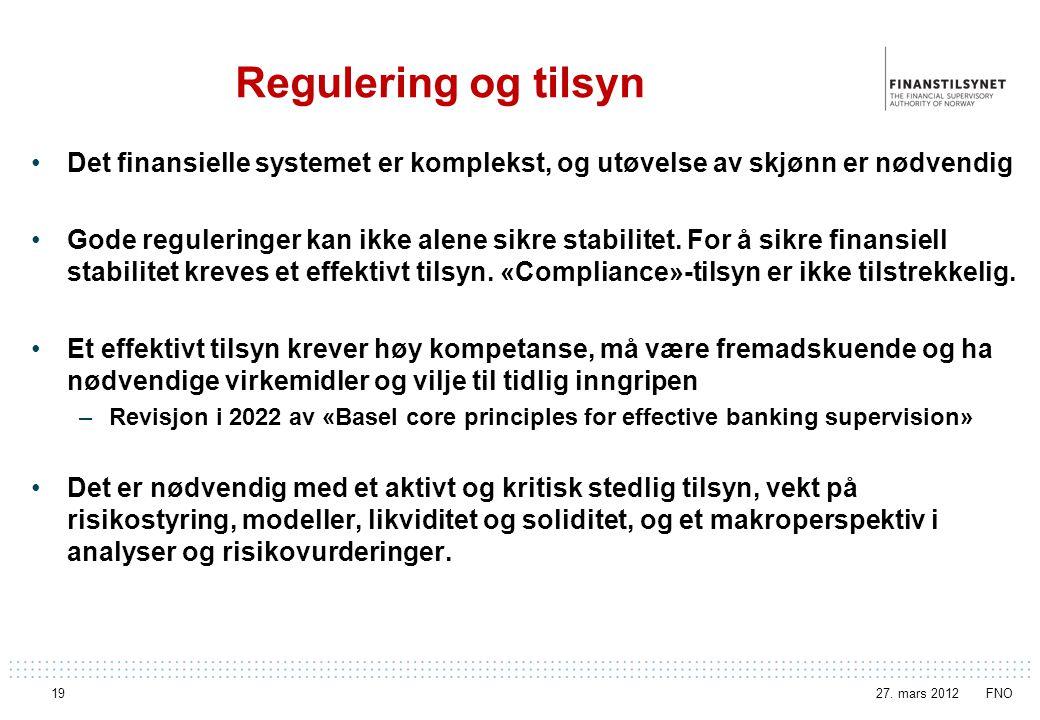 Regulering og tilsyn Det finansielle systemet er komplekst, og utøvelse av skjønn er nødvendig.