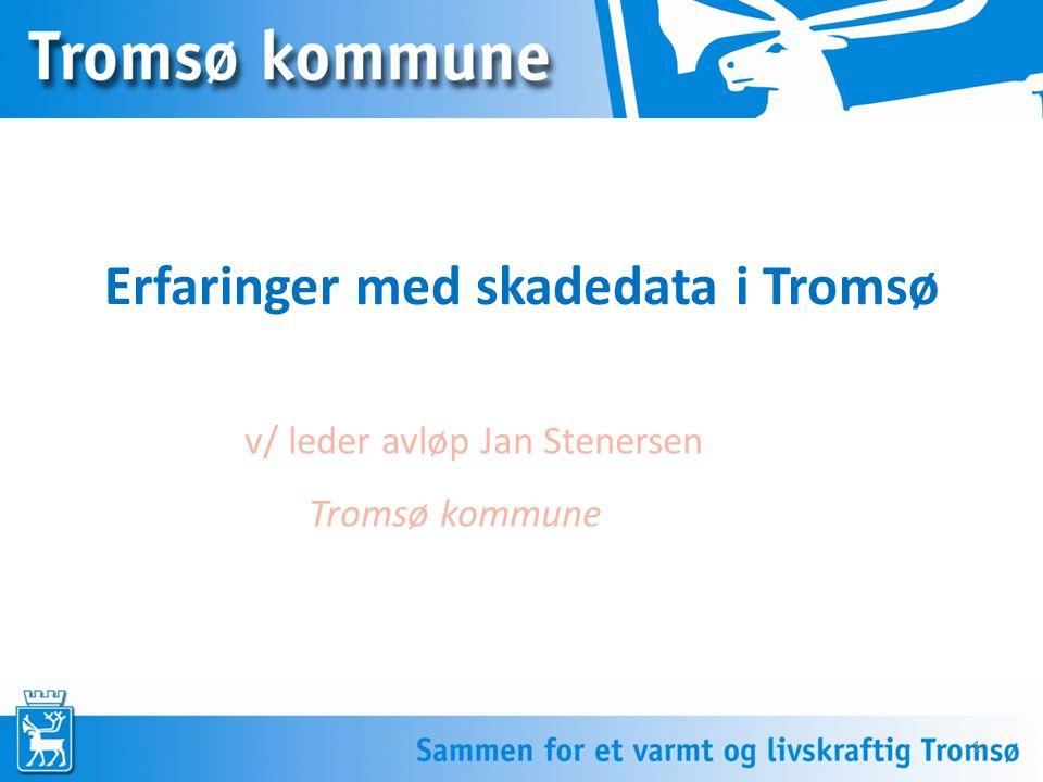 Erfaringer med skadedata i Tromsø