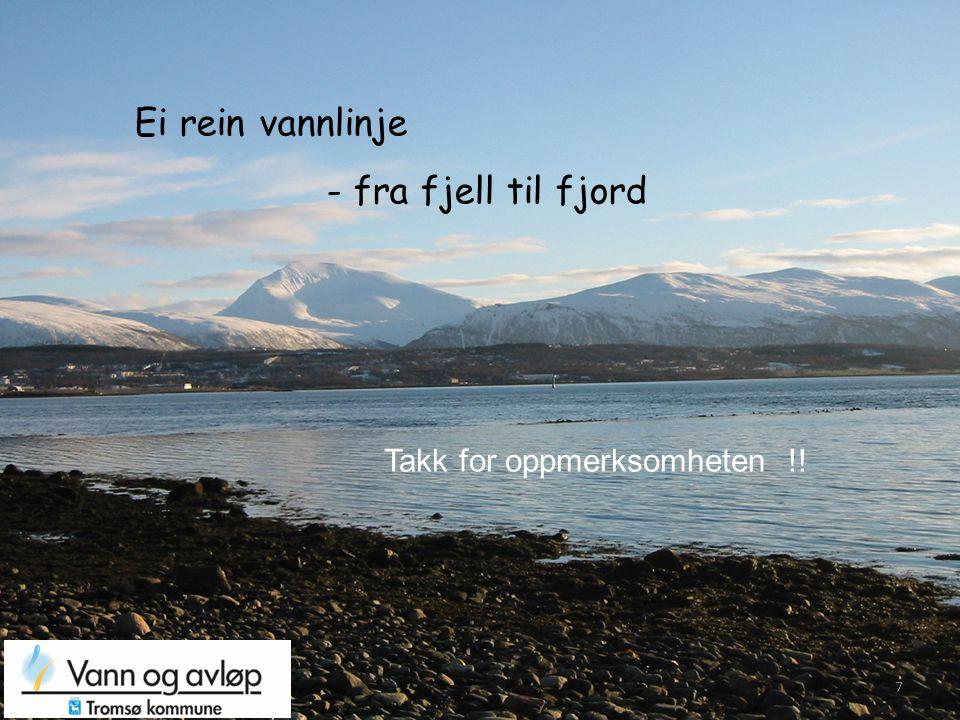 Ei rein vannlinje - fra fjell til fjord Takk for oppmerksomheten !!