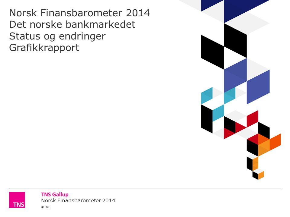 Norsk Finansbarometer 2014 Det norske bankmarkedet Status og endringer Grafikkrapport