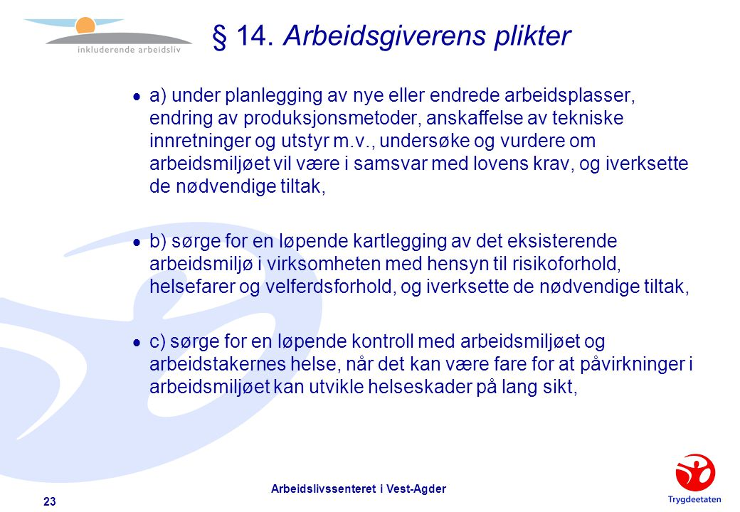 § 14. Arbeidsgiverens plikter