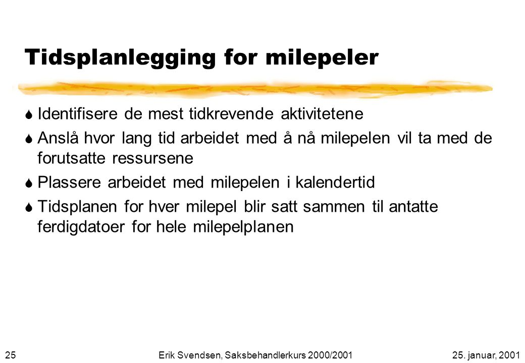 Tidsplanlegging for milepeler