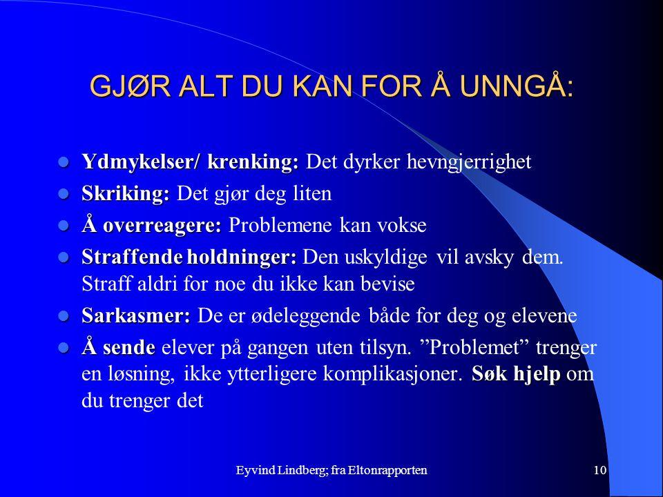 GJØR ALT DU KAN FOR Å UNNGÅ: