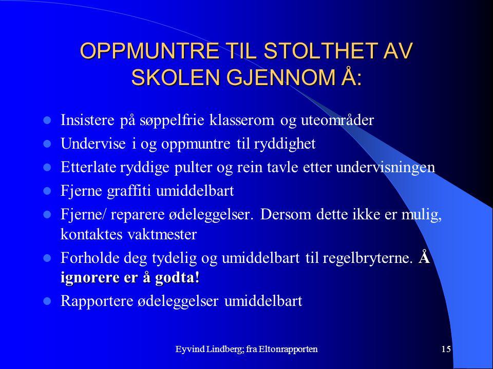OPPMUNTRE TIL STOLTHET AV SKOLEN GJENNOM Å:
