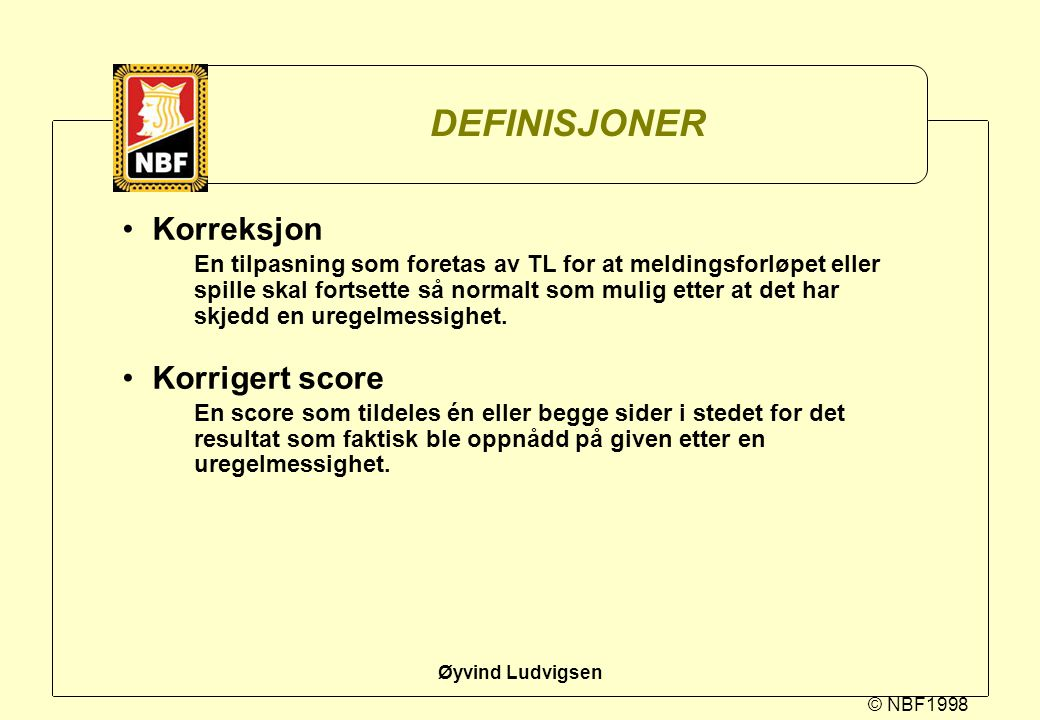 DEFINISJONER Korreksjon Korrigert score