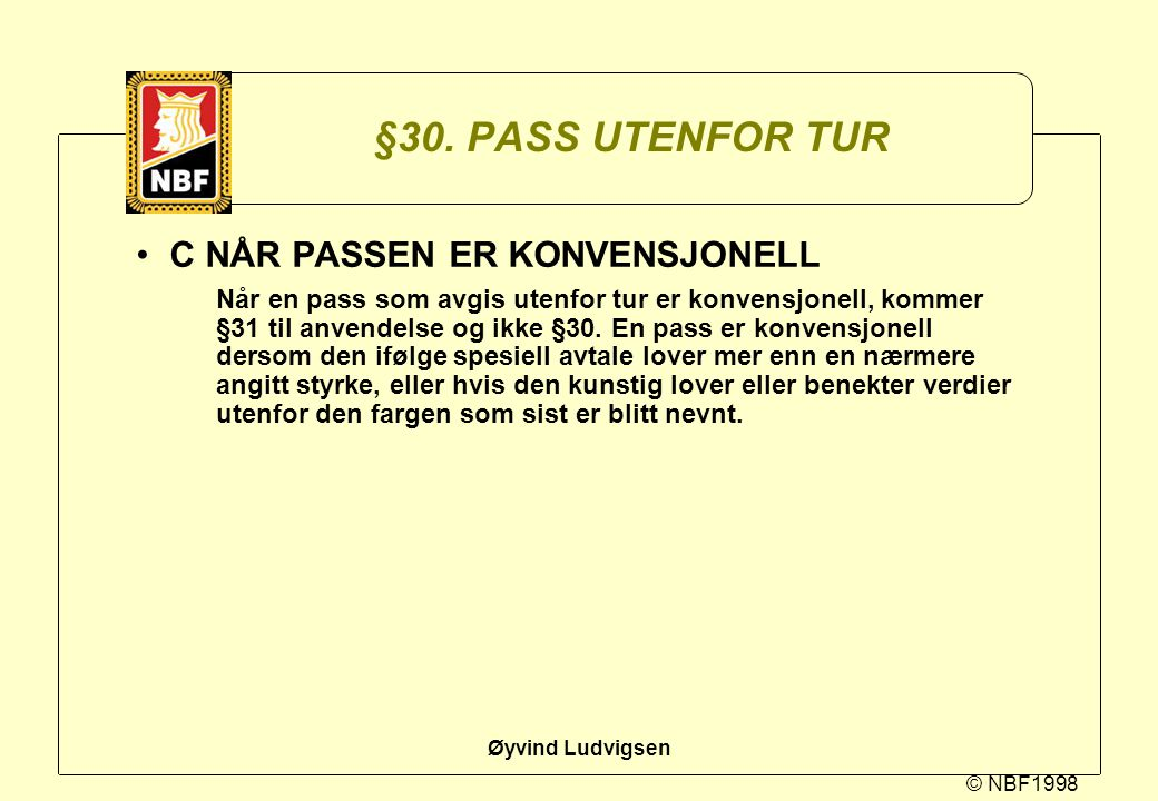 §30. PASS UTENFOR TUR C NÅR PASSEN ER KONVENSJONELL