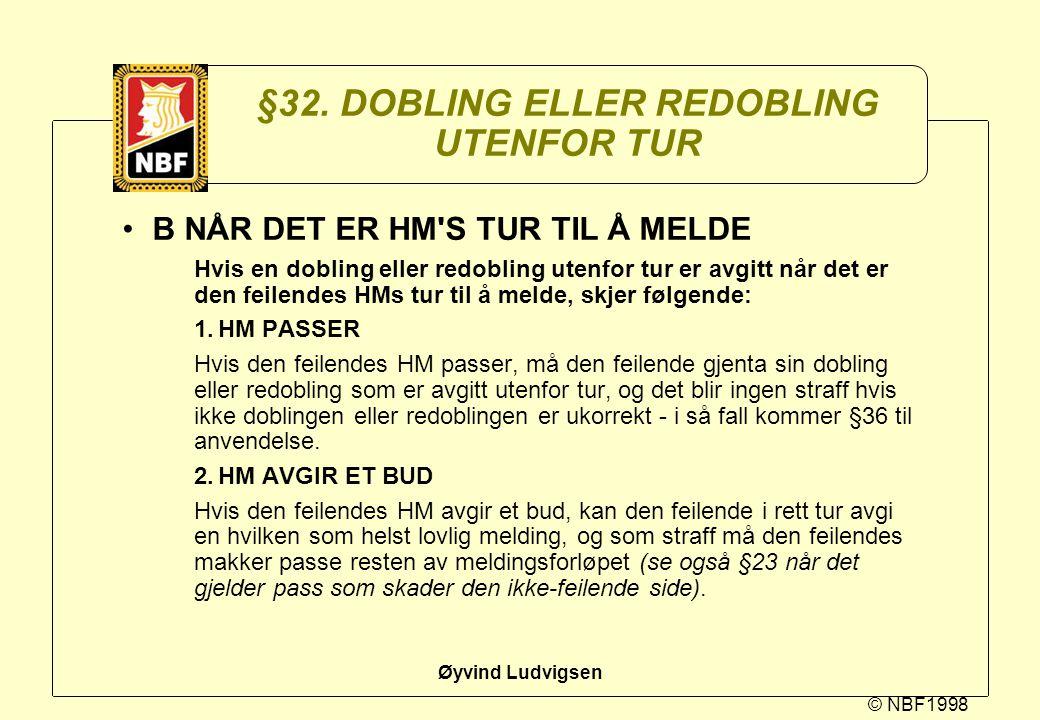 §32. DOBLING ELLER REDOBLING UTENFOR TUR