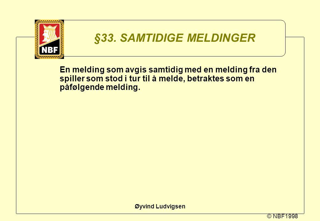 §33. SAMTIDIGE MELDINGER