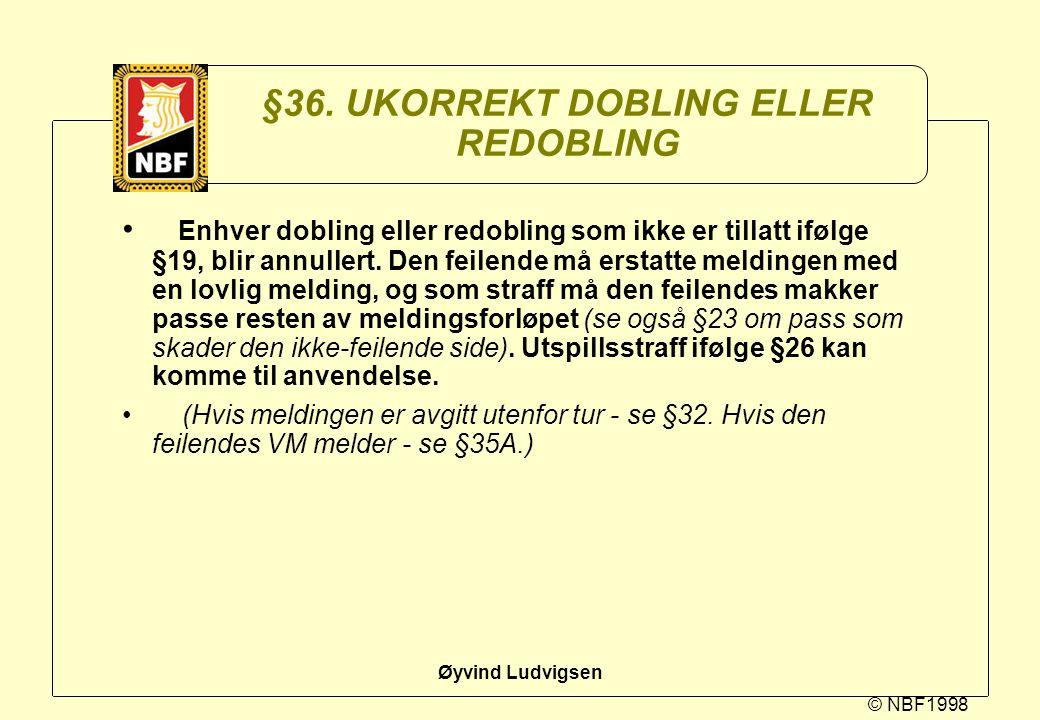 §36. UKORREKT DOBLING ELLER REDOBLING